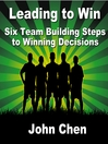 Leading to Win (MP3): Six Team Building Steps to Winning Decisions